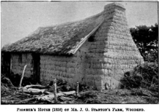 Pioneer's House (1858) on Mr J. Stanton's Farm. Woodend
